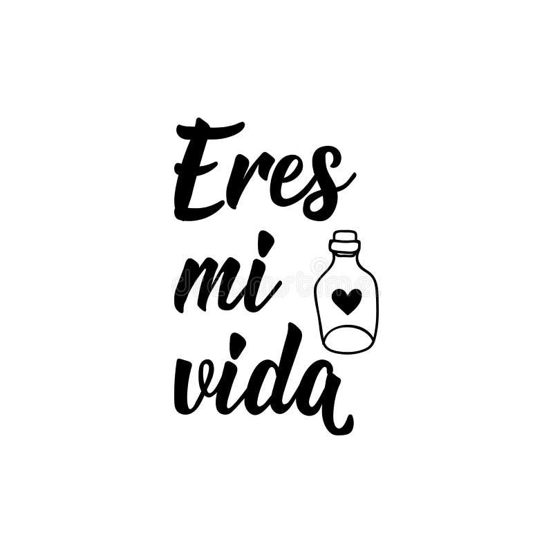 Ty jesteś mój życiem w hiszpańszczyznach - literowanie Atrament ilustracja Nowo?ytna szczotkarska kaligrafia Eres mi vida ilustracji