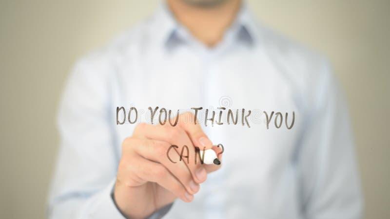 Ty Myśleć, Ty Możesz? , mężczyzna writing na przejrzystym ekranie obrazy stock