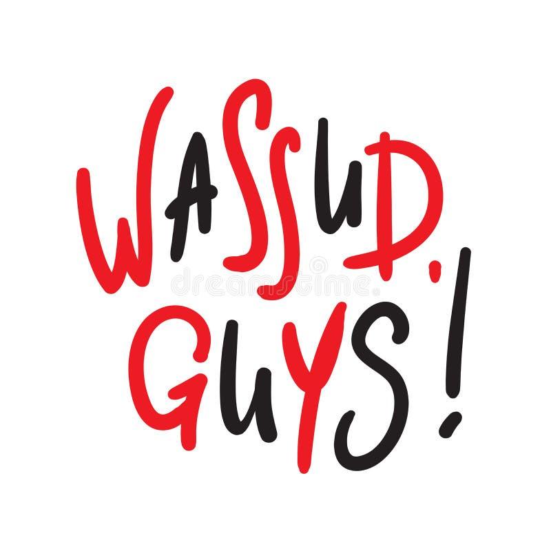 Types de Wassup - simples inspirez et citation de motivation Expression manuscrite d'accueil et de salutation impression illustration libre de droits