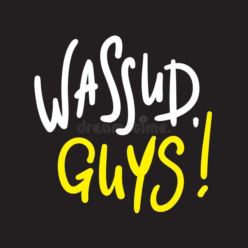 Types de Wassup - simples inspirez et citation de motivation Expression manuscrite d'accueil et de salutation illustration libre de droits