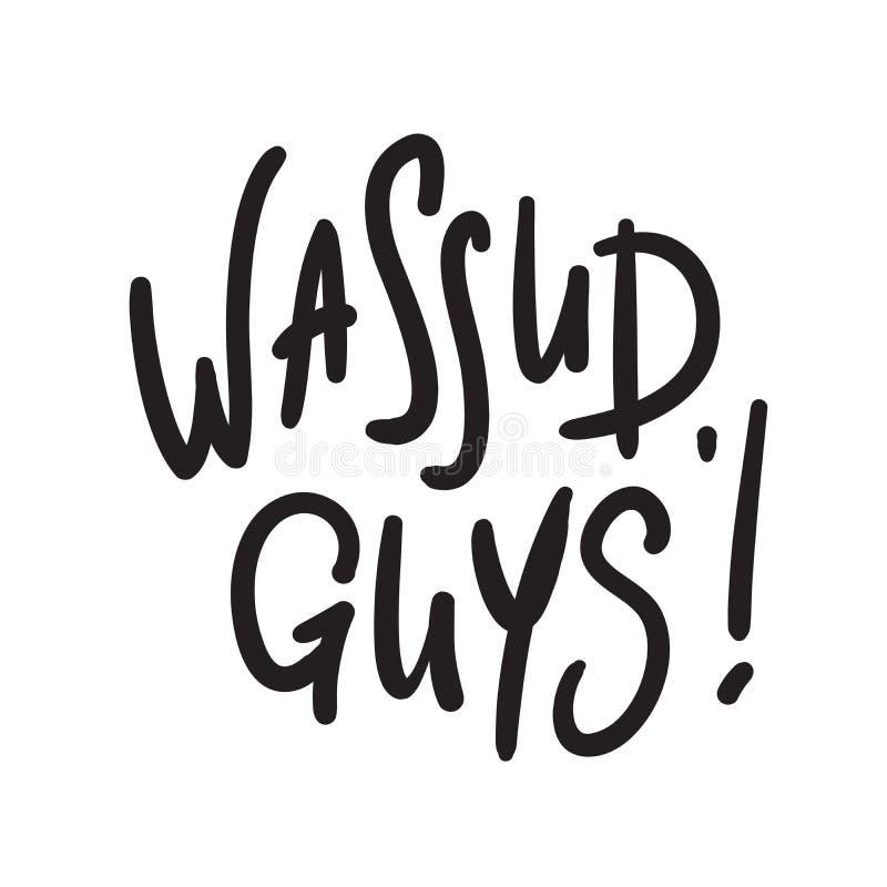 Types de Wassup - simples inspirez et citation de motivation Expression manuscrite d'accueil et de salutation illustration de vecteur