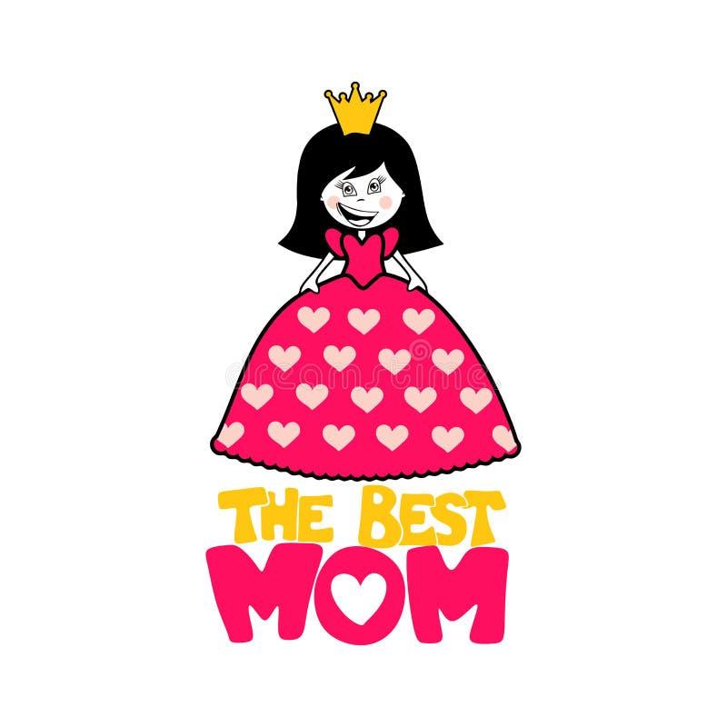 Typografie und Beschriftung mit Gestaltungselementen Eine Prinzessin Die beste Mamma vektor abbildung