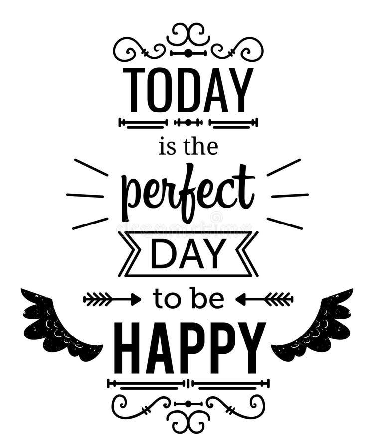 Typografieplakat mit Hand gezeichneten Elementen Inspirierend Zitat Heutiger Tag ist der perfekte Tag, zum glücklich zu sein vektor abbildung