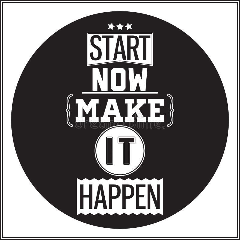 Typografisch Afficheontwerp - Begin nu Maak het gebeuren stock fotografie
