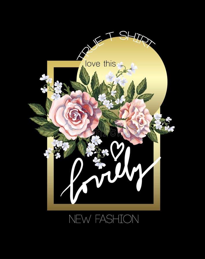 Typografische druk voor t-shirt met roze rozen, bladeren, gouden elementen en slogan Vector illustratie royalty-vrije illustratie