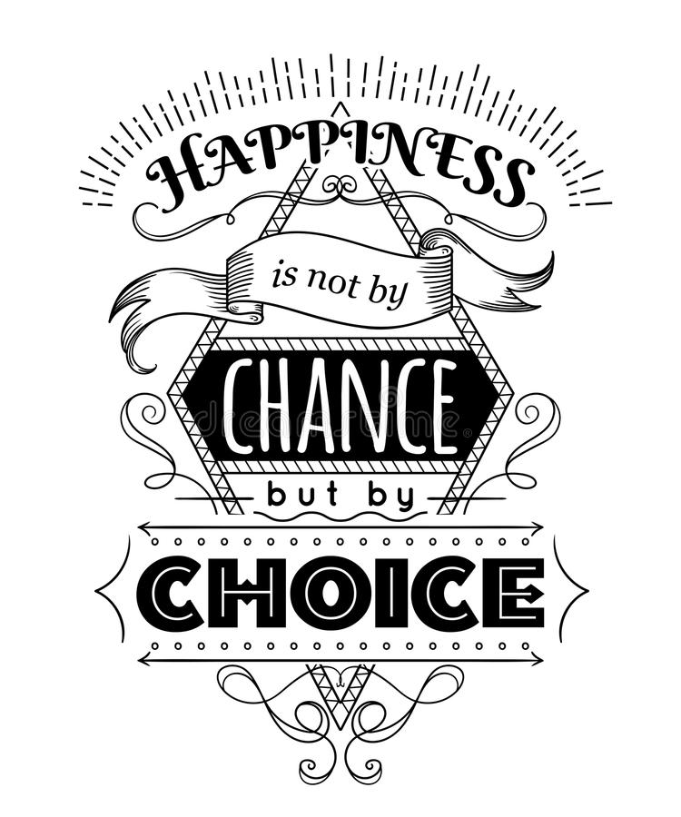 Typography poster with hand drawn elements. Inspirational quote. Happiness is not by chance but by choice. royalty free illustration