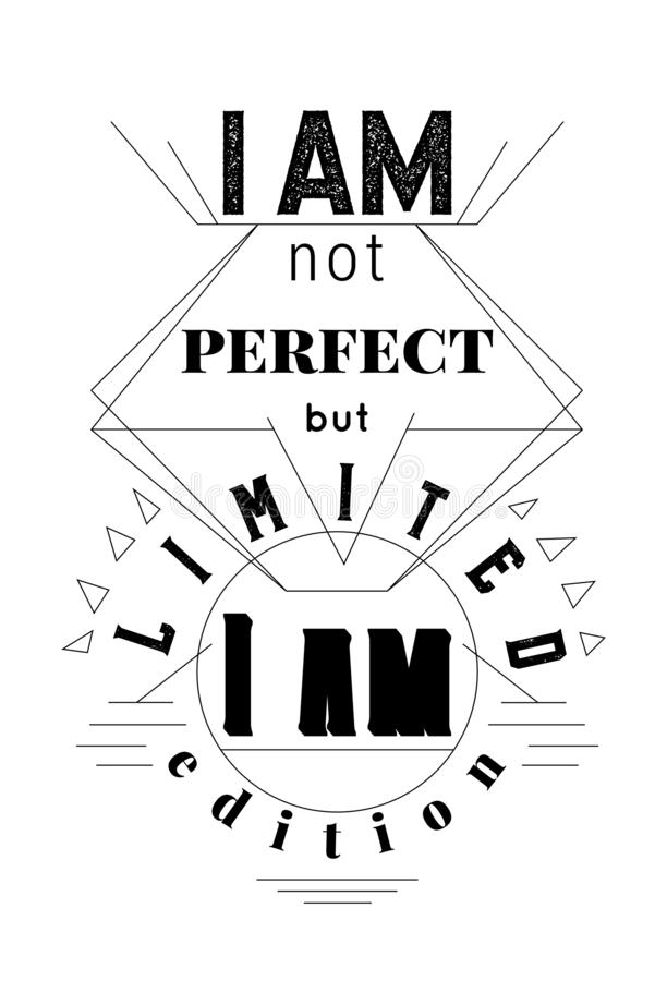 Typography poster with hand drawn elements. Inspirational quote. I am not perfect but I am limited edition. Concept design for t-s stock photography