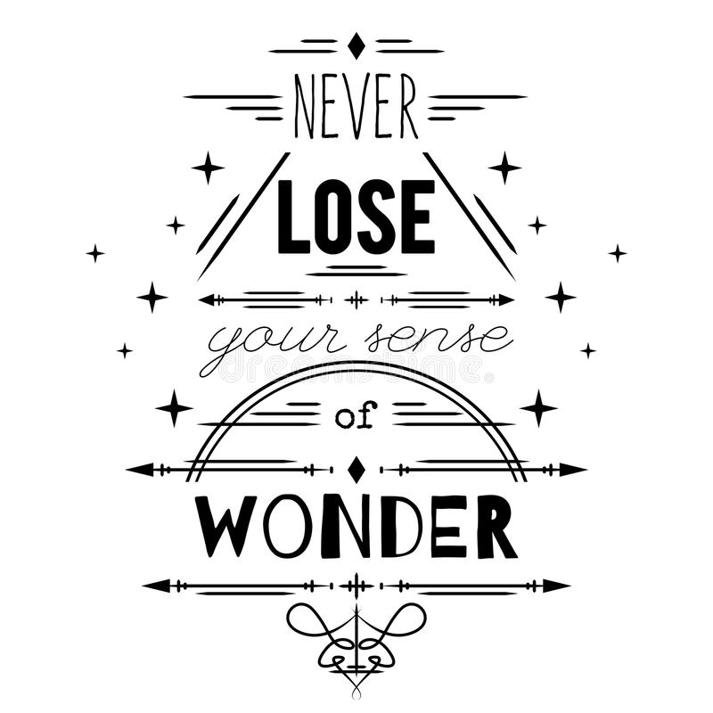 Typography poster with hand drawn elements. Inspirational quote. Never lose your sense of wonder. Concept design for t-shirt, print, card. Vintage vector stock illustration
