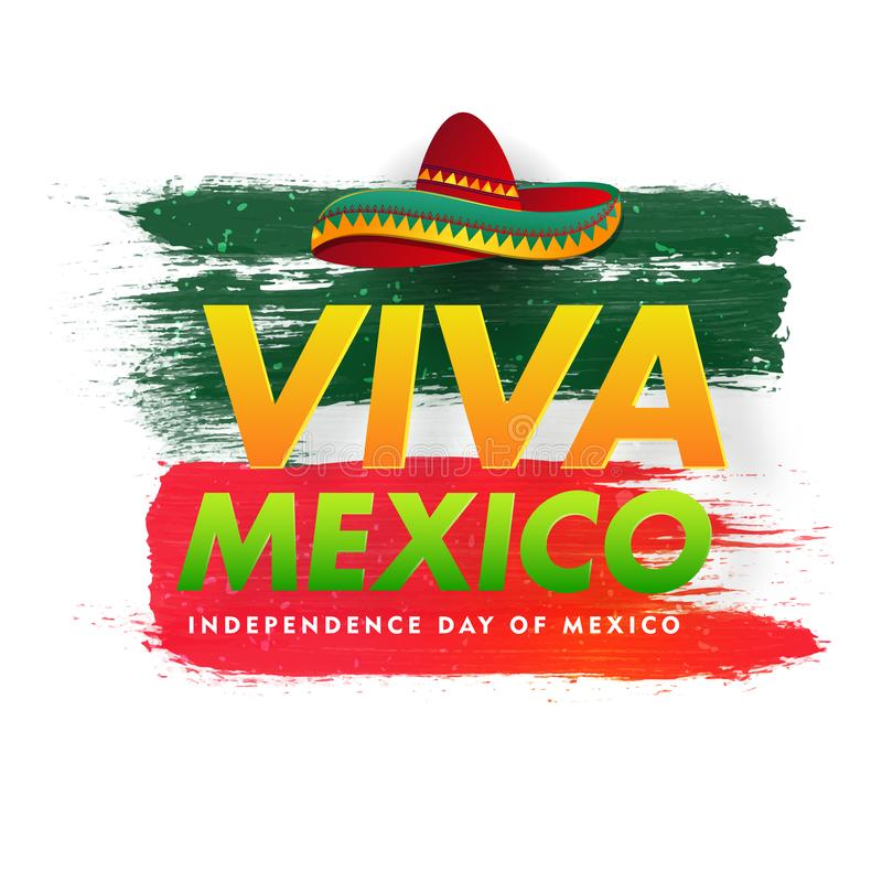 Typography of Viva Mexico Independence Day with sombrero hat illustration on green and red brush stroke background. royalty free illustration