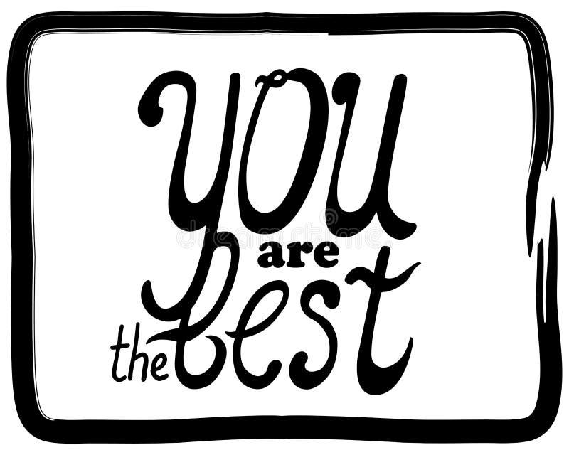 U bent de beste van letters voorziende illustratie Handdrawn positieve woorden in het kader van de borstelslag vector illustratie