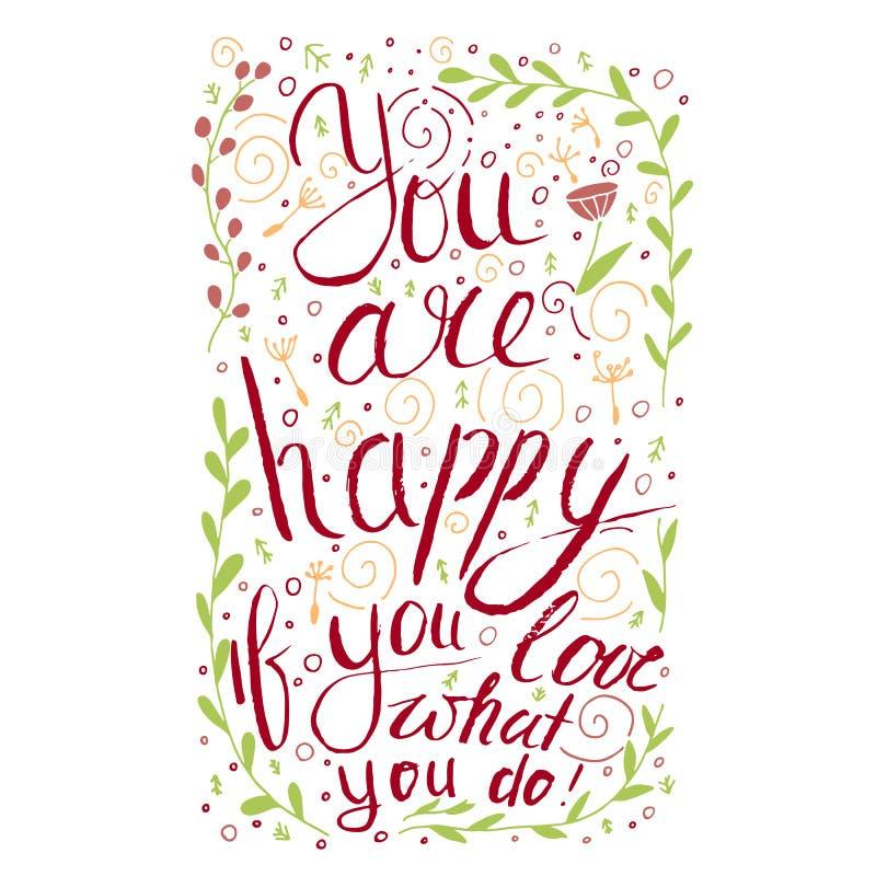 U bent gelukkig als u houdt van wat u doet De Uitdrukking van Insirational royalty-vrije illustratie