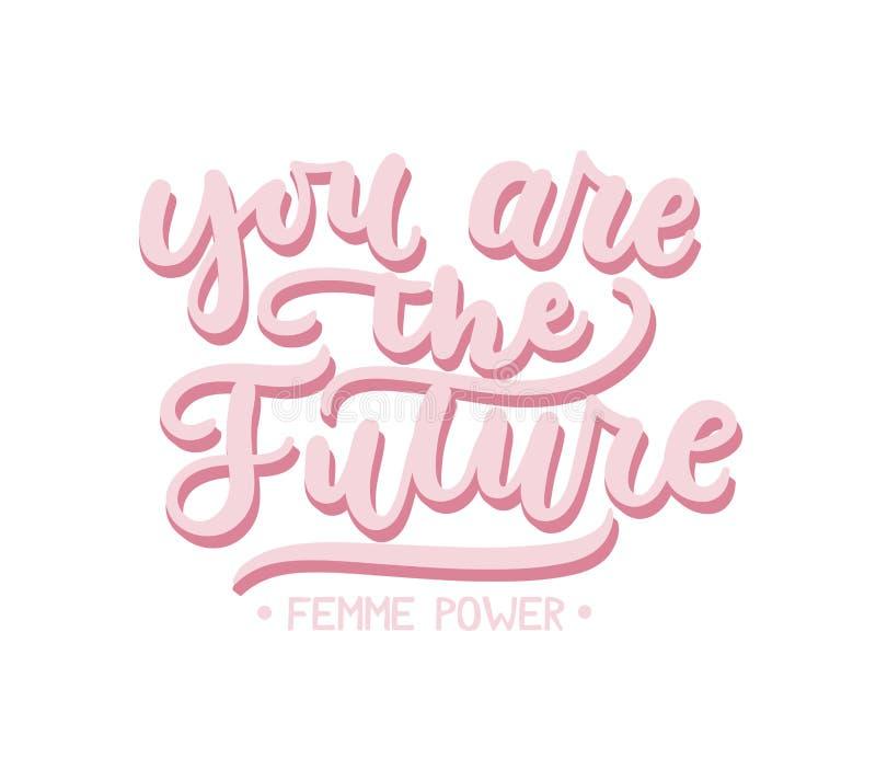 U bent het toekomstige inspirational ontwerp met het van letters voorzien vrouwelijk stock illustratie