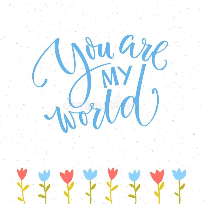 U bent mijn wereld Het romantische zeggen voor de dagkaart van Valentine ` s De blauwe getrokken inschrijving en de hand van de b stock illustratie