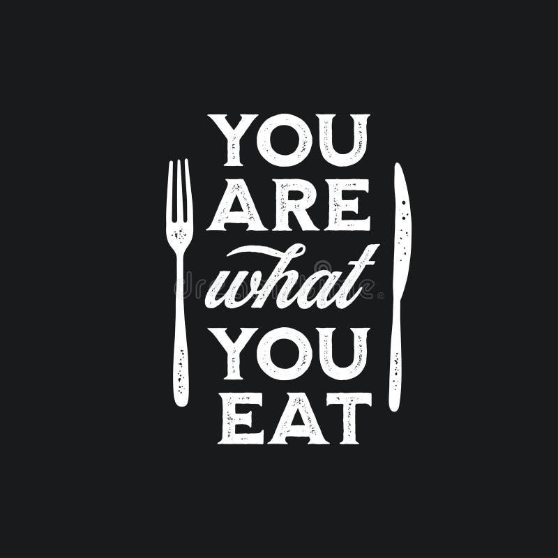 U bent wat u typografiedruk eet Vector uitstekende illustratie stock illustratie