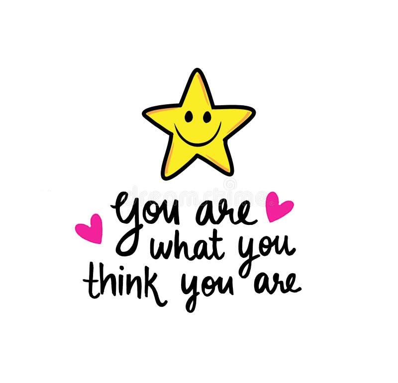 U bent wat u denkt u bent Motivatiecitaat stock afbeeldingen
