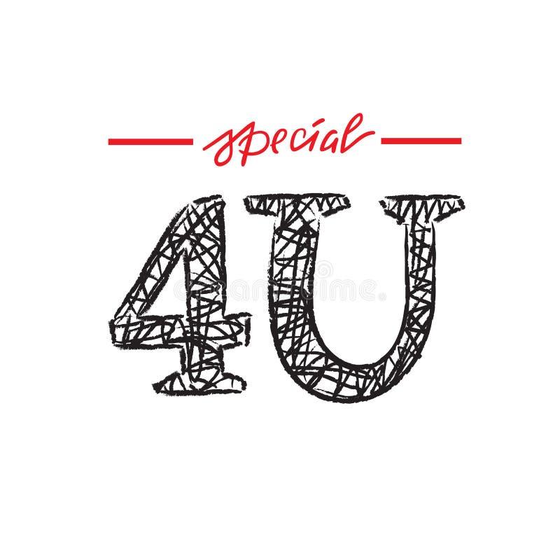 4U especial para você - simples inspire e citações inspiradores Rotulação tirada mão Imprima para o cartaz inspirado, t-shirt, sa ilustração do vetor