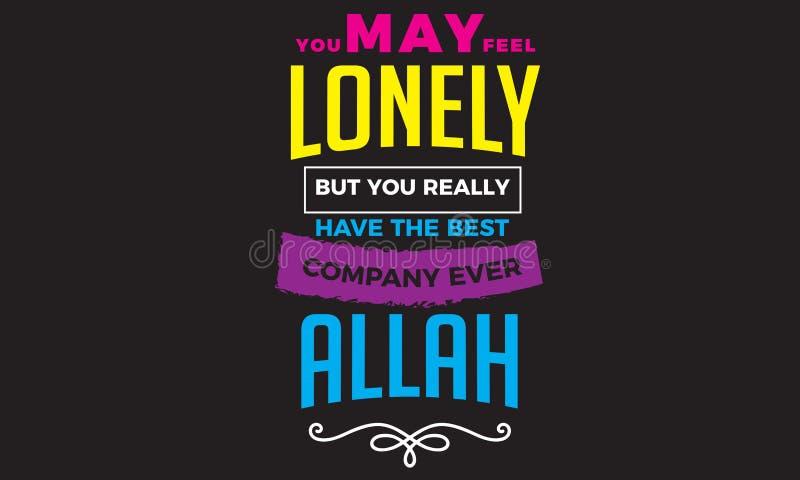 U kunt eenzaam voelen maar u hebt ooit werkelijk het beste bedrijf Allah vector illustratie