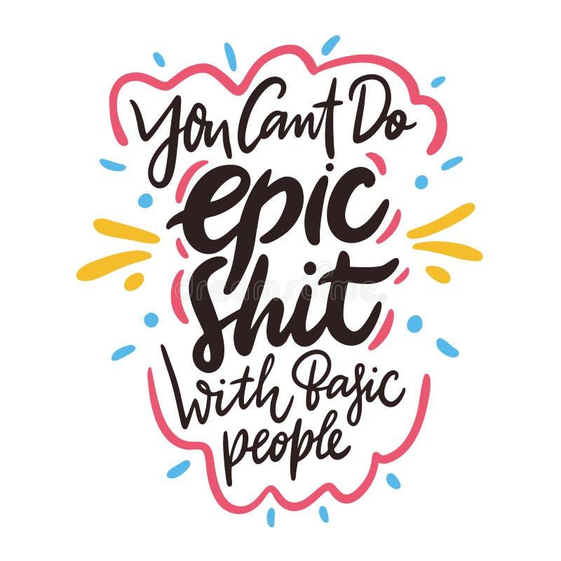 U kunt geen heldendicht shit met basismensen doen Hand getrokken het van letters voorzien citaat Geïsoleerdj op witte achtergrond stock illustratie
