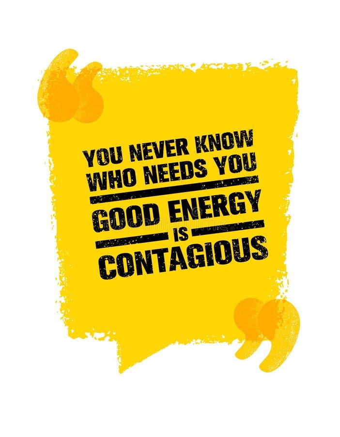 U weet nooit Who u wenst De goede Energie is Besmettelijk Inspirerend Creatief Motivatiecitaat Vectortypografie stock illustratie