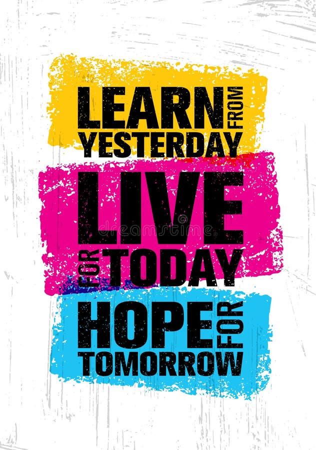 Uczy się od wczoraj obecnie mieszka Nadzieja Dla Jutro Inspirować Kreatywnie motywaci wycena szablon royalty ilustracja