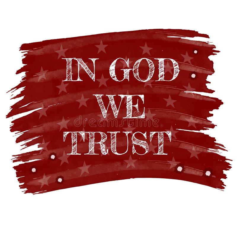 Ufamy slogan w retro stylowej rysunkowej biel kredzie na czerwieni desce lub flaga amerykańskiej z gwiazdami i kleksem w bóg ilustracji