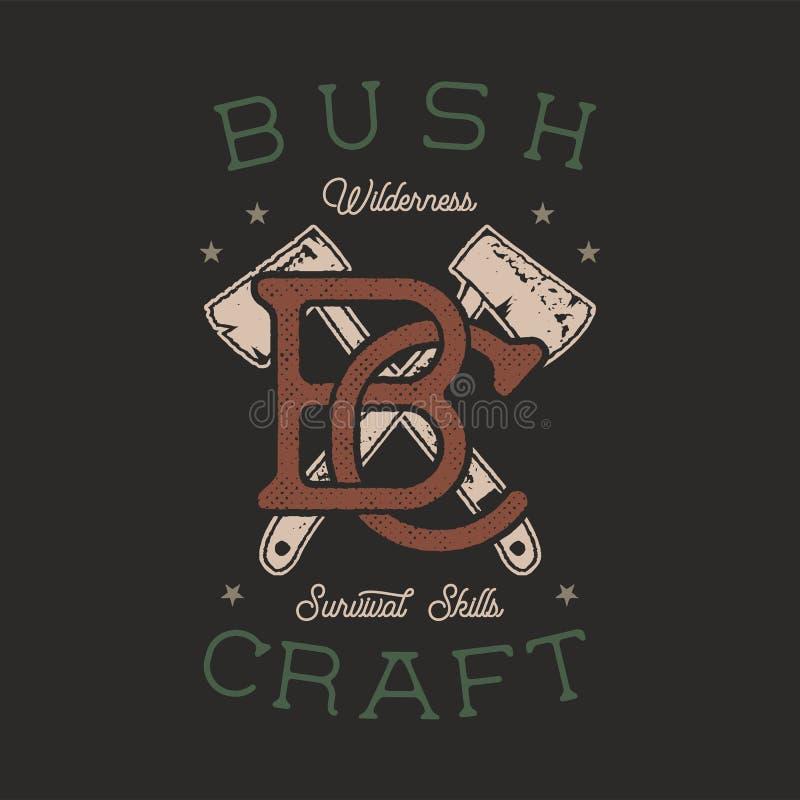 Uitstekend hand getrokken avonturenembleem met assen en citaat - Bushcraft-de vaardigheden van de Wildernisoverleving Oude stijl  vector illustratie