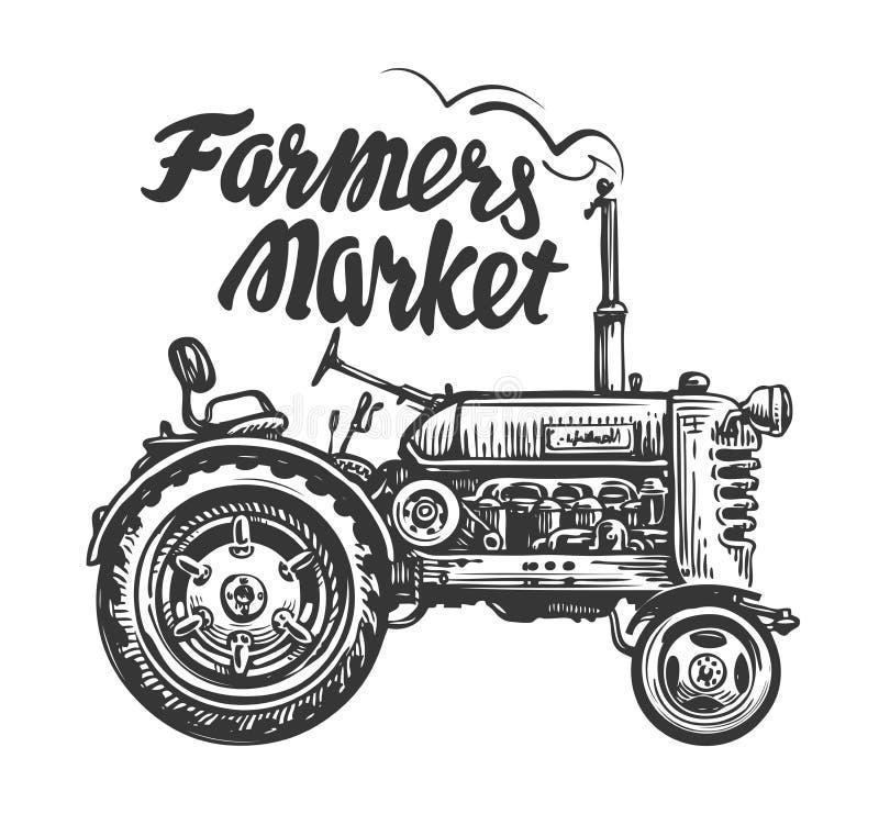 Uitstekende landbouwtrekker, schets Landbouwersmarkt, het van letters voorzien Hand getrokken vectorillustratie vector illustratie