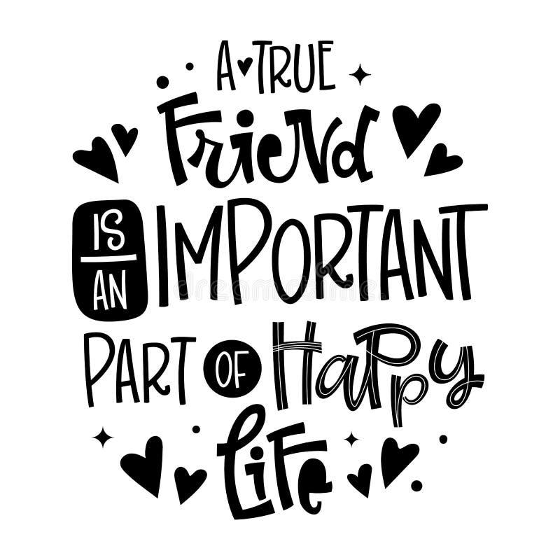 Um amigo verdadeiro é uma parte importante de citações felizes da vida Mão preto e branco dia tirado da amizade que rotula a fras ilustração stock