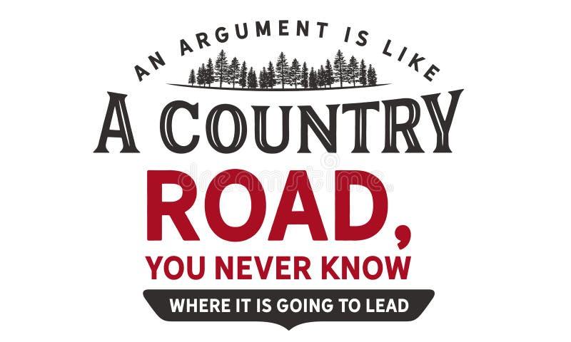 Um argumento é como uma estrada secundária, você nunca sabe aonde está indo conduzir ilustração royalty free