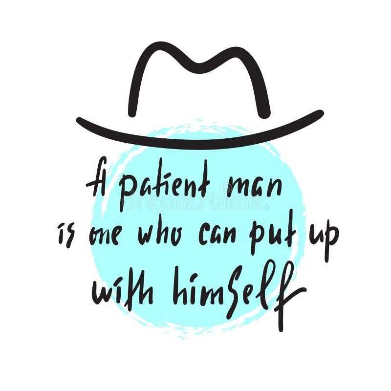 Um homem paciente - inspire e citações inspiradores Rotulação bonita tirada mão ilustração royalty free