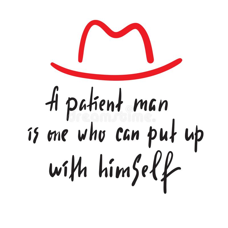 Um homem paciente - inspire e citações inspiradores Rotulação bonita tirada mão ilustração stock