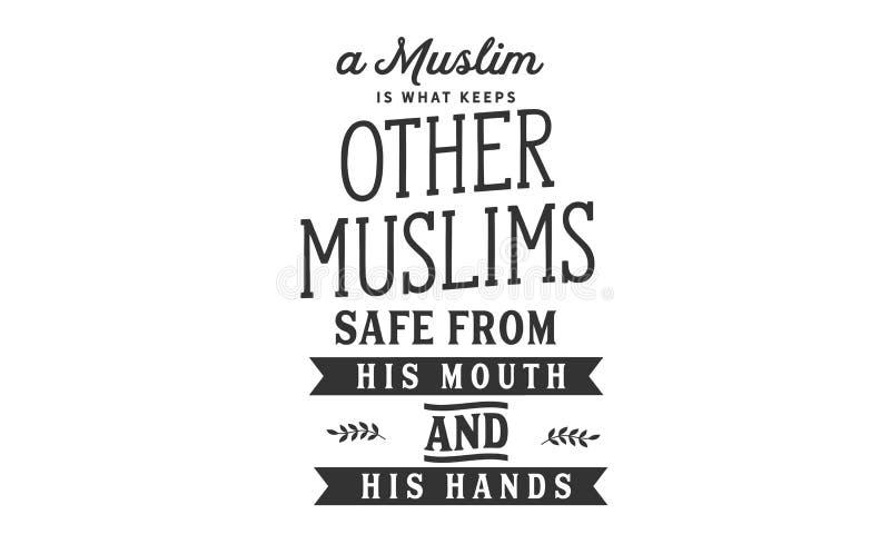 Um muçulmano é o que mantém outros muçulmanos seguros de sua boca e de suas mãos ilustração stock