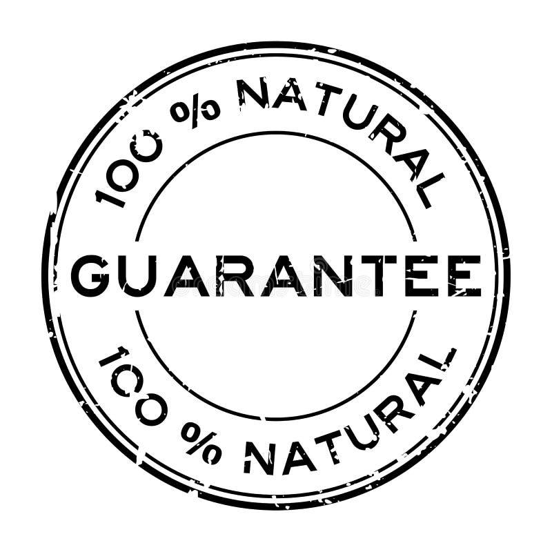 Uma garantia natural preta de 100 por cento do Grunge em volta do selo de borracha do selo no fundo branco ilustração do vetor
