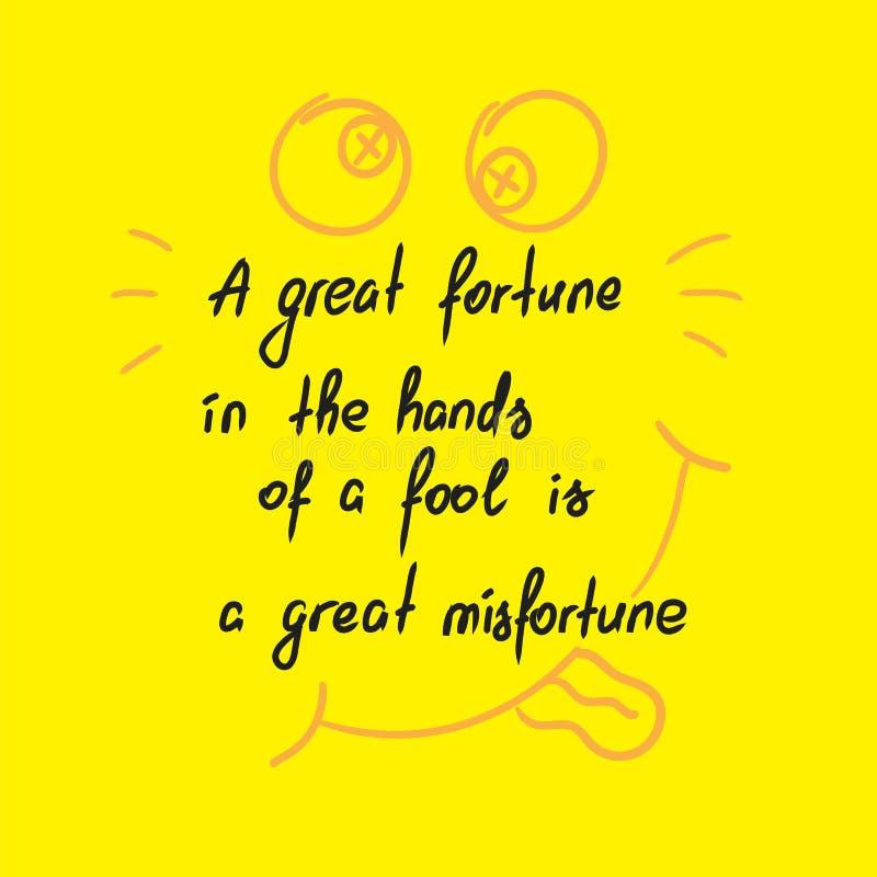 Uma grande fortuna nas mãos de um tolo é uma rotulação inspirador das citações do grande infortúnio ilustração royalty free