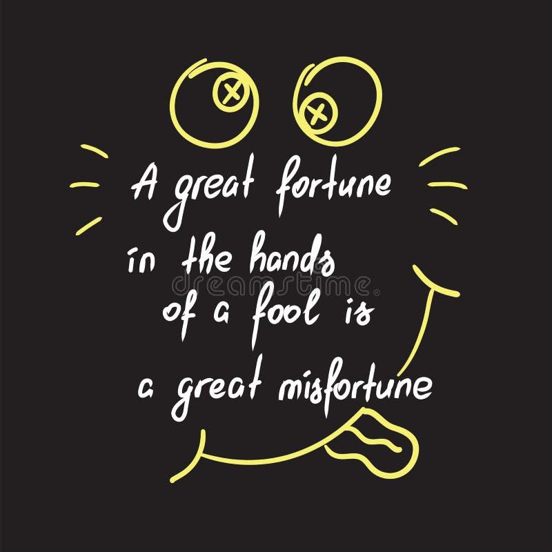 Uma grande fortuna nas mãos de um tolo é uma rotulação inspirador das citações do grande infortúnio ilustração stock