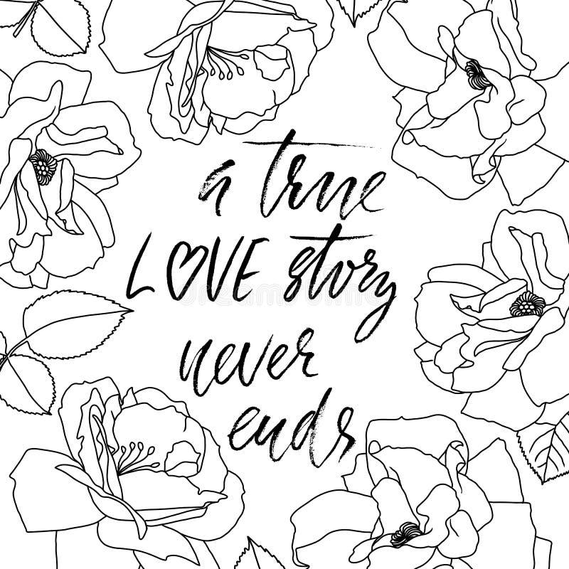 Uma história de amor verdadeira nunca termina Escove a caligrafia, texto escrito à mão com quadro floral para o cartão, cartão de ilustração stock