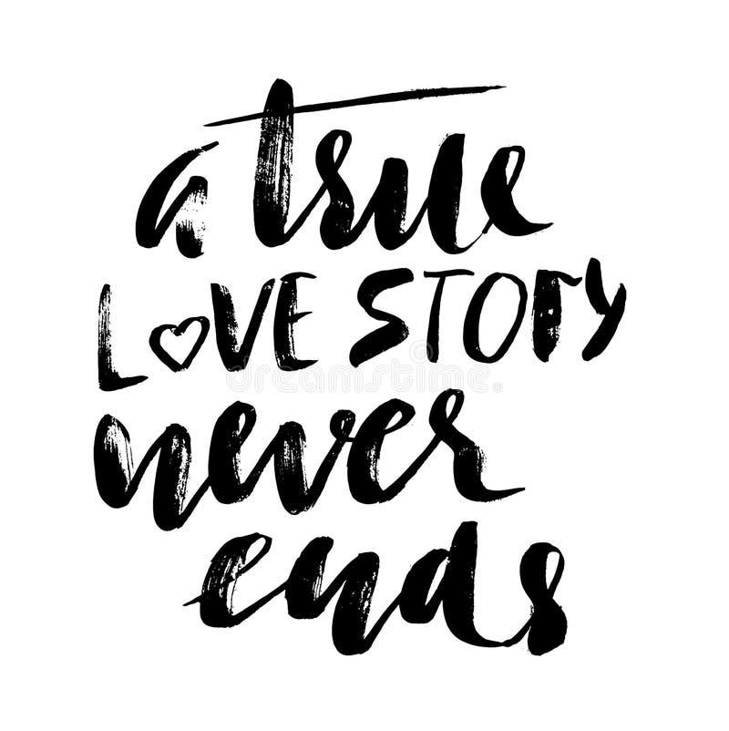 Uma história de amor verdadeira nunca termina Escove a caligrafia, texto escrito à mão isolado no fundo branco para o cartão do d ilustração stock
