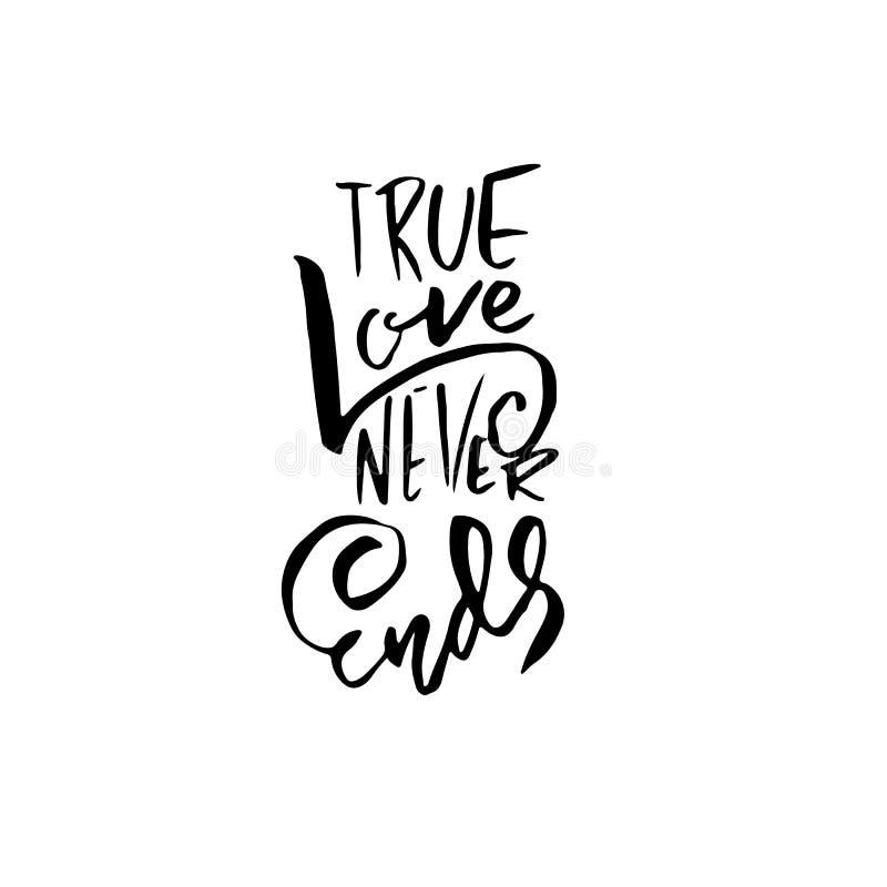 Uma história de amor verdadeira nunca termina Moderno seque o cartaz da caligrafia da escova Ilustração do vetor ilustração do vetor