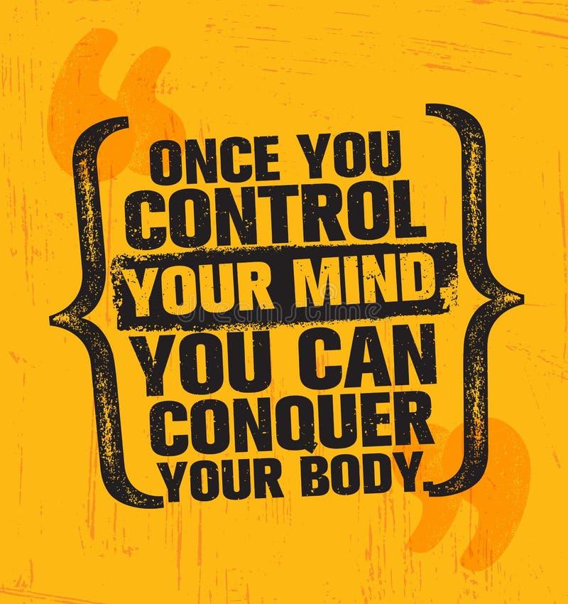 Uma vez que você controla sua mente você pode conquistar seu corpo ilustração stock