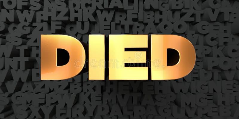 Umierał - Złocisty tekst na czarnym tle - 3D odpłacającego się królewskość bezpłatnego akcyjnego obrazek ilustracja wektor