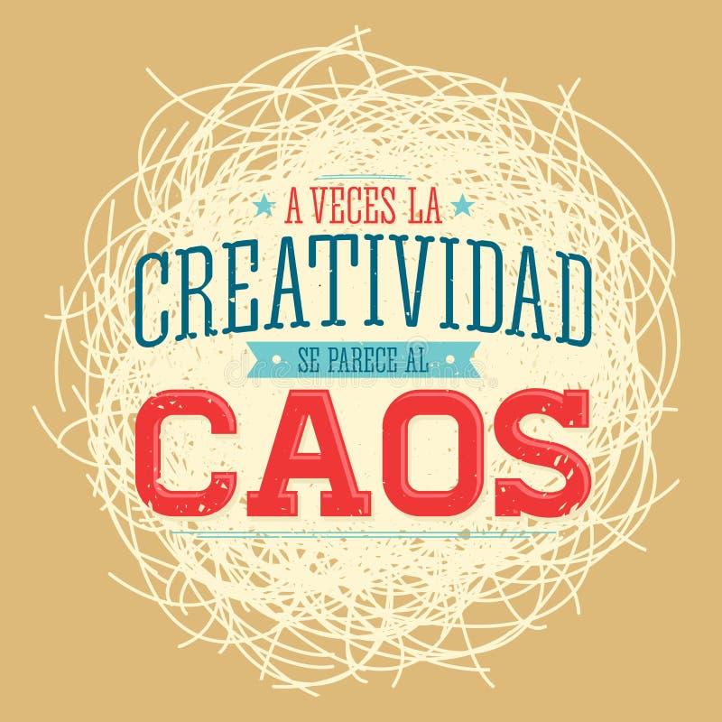 Un al Caos del parece del SE de Creatividad del la de los veces - la creatividad parece a veces el texto del español del caos ilustración del vector
