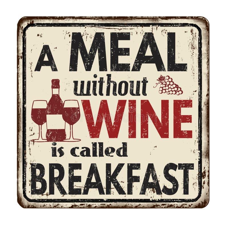 Un pasto senza vino è chiamato segno arrugginito d'annata del metallo della prima colazione illustrazione vettoriale