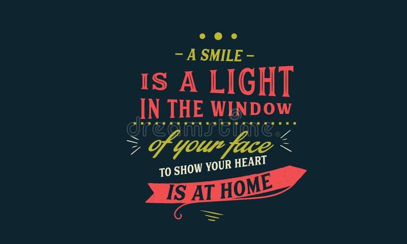 Un sourire est une lumière dans la fenêtre de votre visage illustration libre de droits