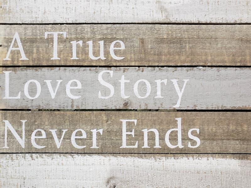 Una historia de amor verdadera nunca termina fotografía de archivo