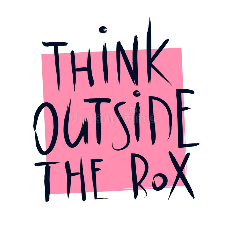 Vector Illustration think outside the box quote lettering. Calligraphy inspiration graphic design. Hand written typography element stock illustration