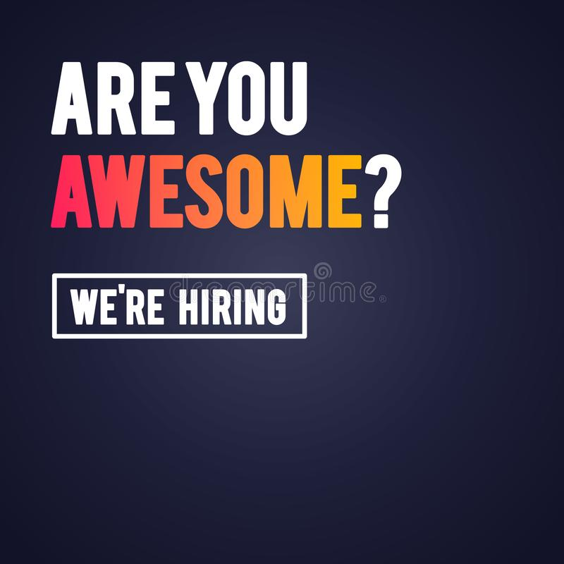Vector Illustration Modern Are You Awesome We`re Hiring Recruitment Design Template stock illustration