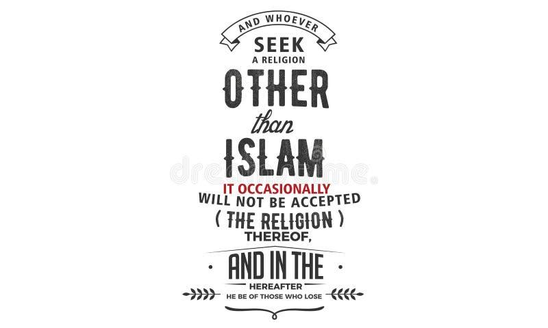 Und wer auch immer, eine Religion anders als Islam zu suchen wird es gelegentlich nicht der Religion davon angenommen stock abbildung