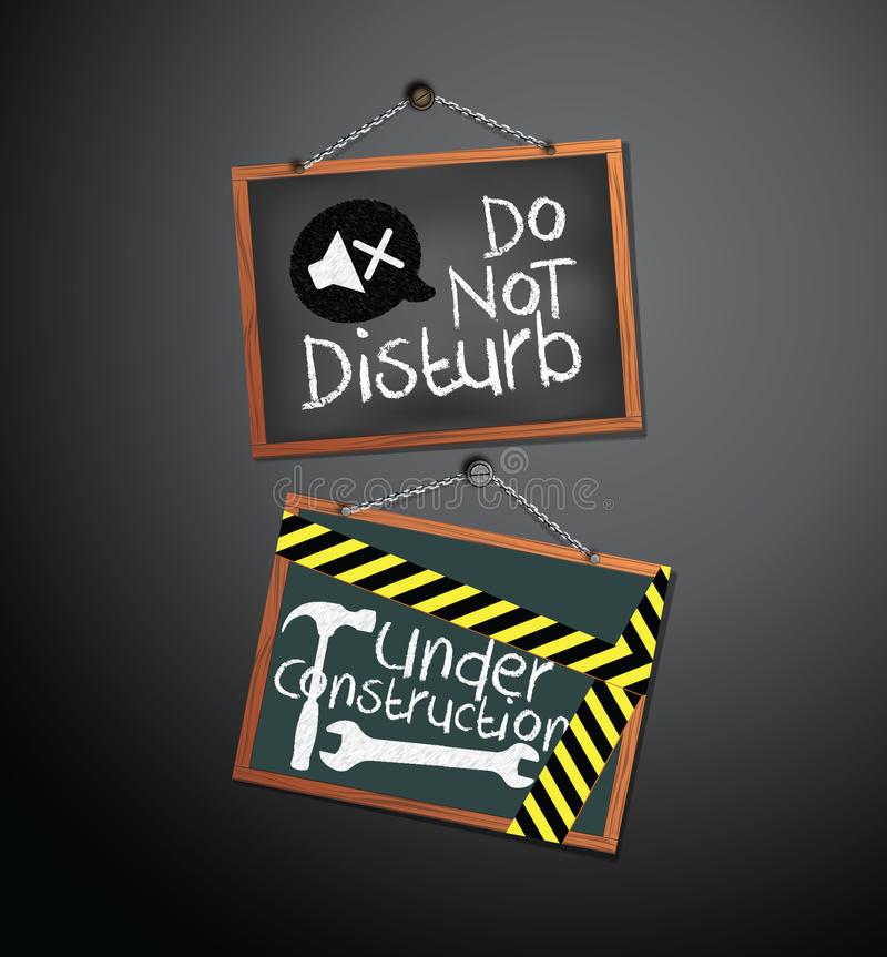 Under construction and do not disturb Signs on blackboard hanging with chain. Vector illustration royalty free illustration