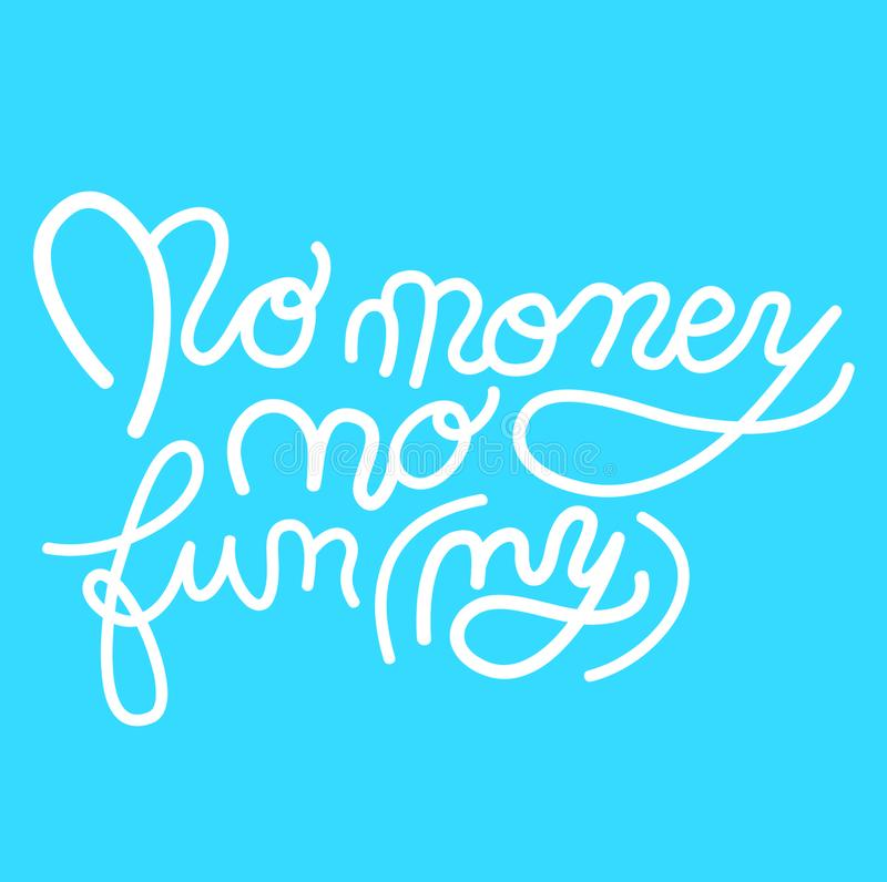 Underteckna inga inte roliga pengar, symbolen f?r din reng?ringsduk, etiketten, symbolen, dynamisk design Utdragna konstbest?ndsd royaltyfri illustrationer