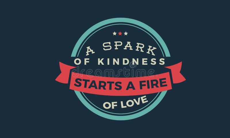 Une étincelle de la gentillesse commence un feu de l'amour illustration libre de droits